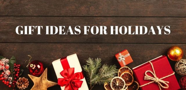 Gift Ideas For Holidays